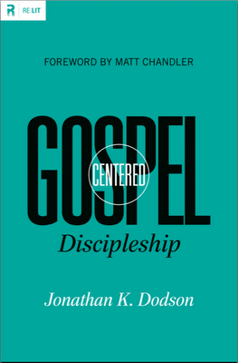 Gospel-Centered Discipleship: Lesson 4