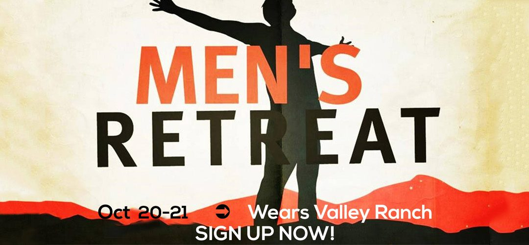 Sign Up Today – 2017 Men's Retreat