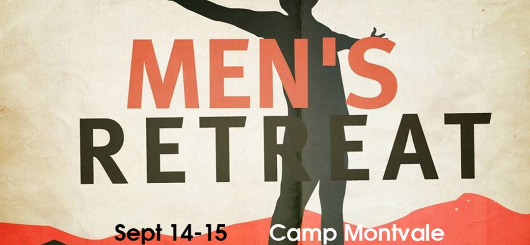 Sign Up Today – 2018 Men's Retreat